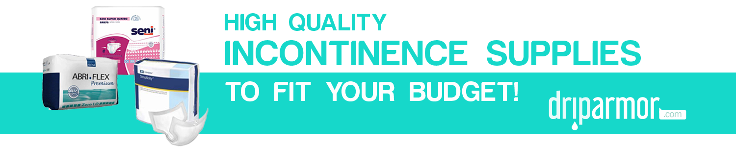 High quality Incontinence supplies to fit your Budget!